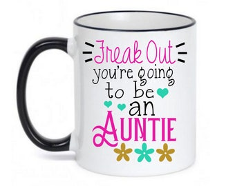 Auntie Coffee Mug - Dishwasher Safe Microwave Safe - New Aunt Gifts - Pregnancy Announcement to sister - You're going to be a an Auntie!