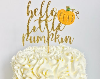 Hello Little pumpkin glitter cake topper/ little pumpkin baby shower cake topper/ pumpkin gender reveal/ fall gender reveal cake topper