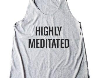 Highly Meditated Tshirt Yoga Tank Funny Quote Grunge Fashion Top Women Shirt Racerback Tank Top Women Tumblr Tshirt Lady Gifts Teen Shirt