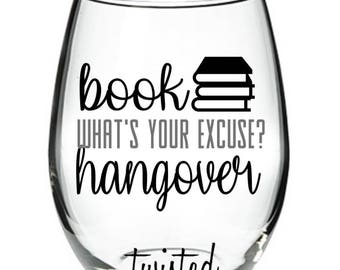 Book Hangover - What's your excuse? | Stemless Wine Glass || Readers Gift. Book Lover. Books and Wine.