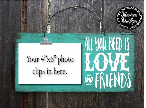 All You Need Is Love And Friends Photo Holder