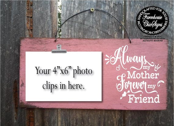 Always My Mother Forever My Friend Rustic Photo Holder