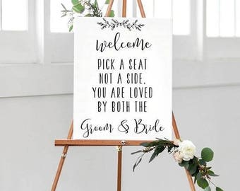 A3 Pick a Seat Not a Side You are loved by both the Groom & Bride Wedding sign -backed/unbacked (unframed) -FREE UK postage