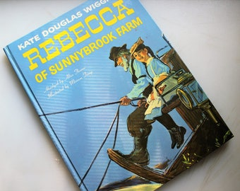 Kate Douglas Wiggins' Rebecca of Sunnybrook Farm, Adapted by Alice Thorne, Illustrated by Miriam Troop, 1960 Grosset & Dunlap