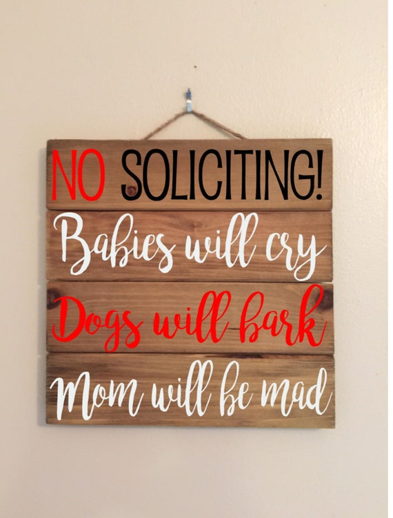 10x10 No Soliciting Babies Will Cry Dogs Will Bark Mom Will Be Mad Custom Wood Sign