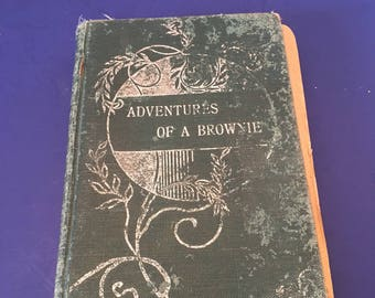 Adventures of a Brownie ~ As Told to My Child ~by Miss Mulock ~ 1900's ~Antique Vintage Book