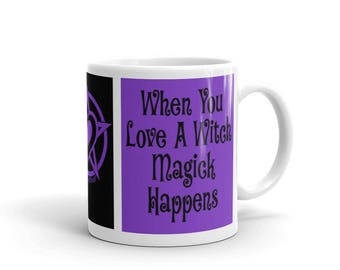 When You Love a Witch Magick Happens Cheeky Witch® Mug