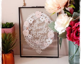 She believed she could so she did - vintage style hanging frame - paper cut artwork