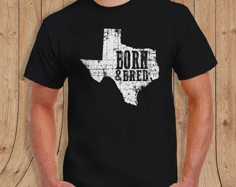TEXAS Born and Bred t shirt- t-Shirt Mens / womens / kids- shirt