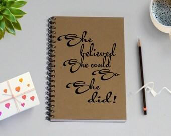Writing Journal Notebook - She believed she could so she did - 5 x 7 Journal, Notebook, Diary, Sketchbook, To Do List Notebook, Memory book