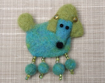 Charming Clarice, Needle Felted Poodle Brooch, Blue and Green