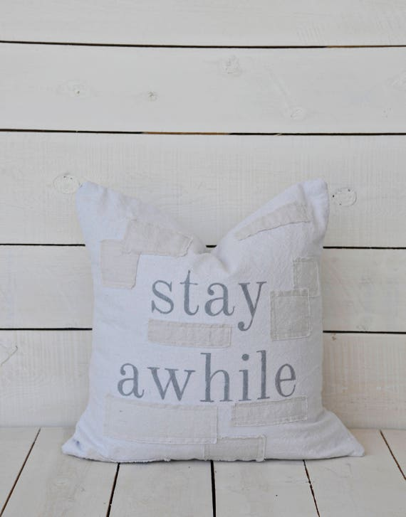 Stay awhile sack style pillow cover. available in 16x16, 18x18, 20x20, 16x26 or custom. patches optional.