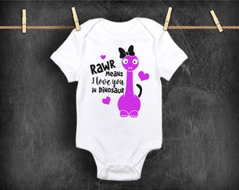 Rawr Mean I Love You In Dinosaur Funny Newborn Baby Girl Toddler Clothes Rompers Baby Shower Birthday Gift Idea Coming Home Tee Shirt
