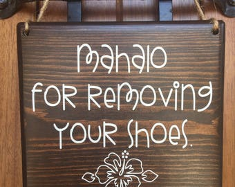 Please remove Shoes Sign    Remove Shoes Sign   No Shoes Door Signs   7x8   Mahalo sign  Front Door   Remove Shoes Door Sign   welcome sign