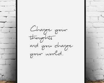 Change Your Thoughts And You Change Your World, Mindfulness print, Change world print, Inspiring sign Handwriting quote Change your thinking