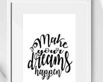 Mono Make Your Dreams Happen A4 Print - Typography