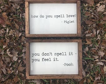 How do you spell love? You don't spell it you feel it. Piglet and Pooh Wall Quote Farmhouse Sign - Nursery Decor - Nursery Signs - Farmhouse