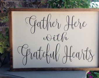 Gather Here with Grateful Hearts, Farmhouse Style Sign, Dining Room Decor, Thanksgiving Wall Decor, Inspirational Sign