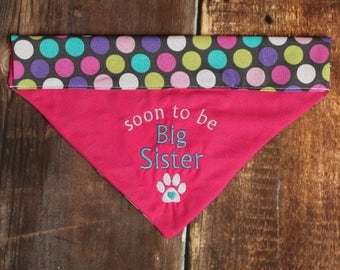 Baby Announcement Dog Bandana - Big Sister Dog Bandana - Pregnancy Announcement - Reversible Dog Bandana - Dog Scarf - Over the Collar
