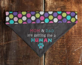 Baby Announcement Dog Bandana, Mom and Dad are getting me a human, Big Sister Dog Bandana, Big Brother Dog Bandana, Pregnancy Announcement,