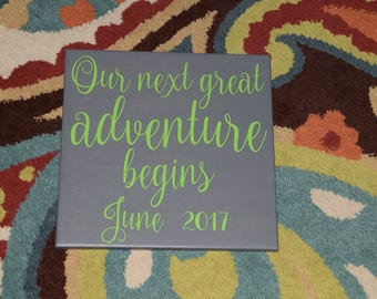 Our next great adventure begins! Personalized Pregnancy Announcement or Engagement Photo Prop - Custom Made = OPTIONS!