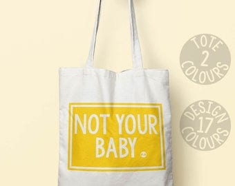 Not Your Baby, tote, instagram, xmas gift, gift idea, present for her, activist gift, resist, feminist, girl power, equal rights, equality