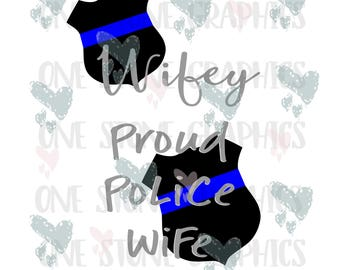 Police wife,police wifey,police wifey svg,svg file,police svg,badge,badge svg file,police badge svg,thin blue line,proud police wife svg