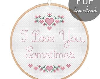 I Love You, Sometimes Cross Stitch Pattern, Valentine's Day, Gift, DIY