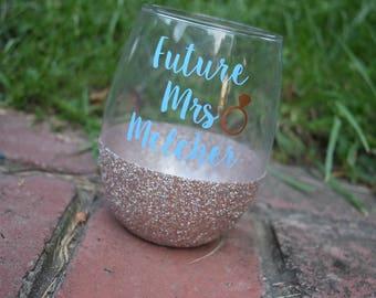 Future Mrs Wine Glass, Future Mrs, Bride To Be Gift, Engagement Gift, Engagement Wine Glass, Future Mrs Gift, Just Engaged, Future Bride