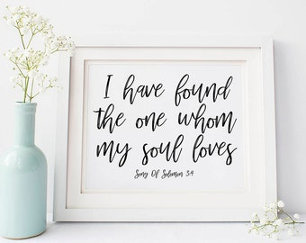 I Have Found The One Whom My Soul Loves Song Of Solomon 3 4 Bible Verse