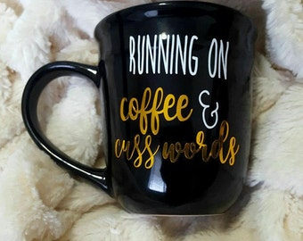 Running on coffee and cuss words black and gold 16 oz ceramic mug