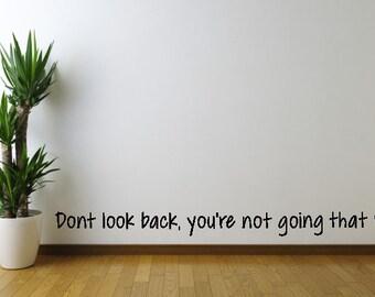 Dont Look Back, Youre Not Going That Way Vinyl Wall Sticker, Wall Art Sticker, Wall Decal Decor, Vinyl Wall Decor, Home & Living