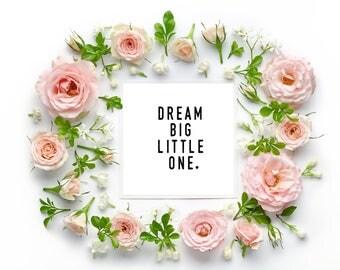 Dream big little one, Instant Print, Nursery room prints, Nursery Room Art, Baby Room print, Little One, Wall art, Nursery Room idea, Dream