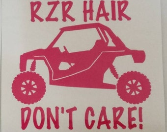 Rzr Hair Don't Care RZR ATV Decal -permanent vinyl - (with or without wording) perfect for coolers, windows, Yeti & Rtic tumbler cups, etc.