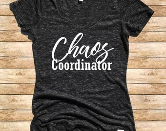 Women's Form Fitting V-Neck Chaos Coordinator T Shirt - Chaos Coordinator - Trending T Shirt
