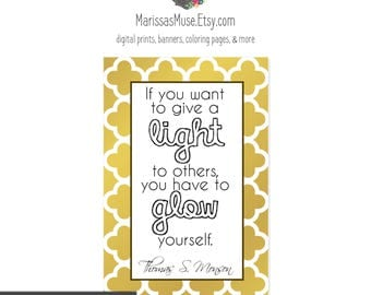 Printable Thomas S. Monson Wall Art // Give a Light to Others // LDS Quote // 4x6 Inch Digital Download // Mormon, Prophet, Latter Day Saint