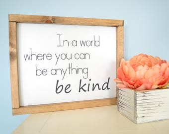 In a world where you can be anything be kind sign // Framed modern farmhouse sign // Black and White Home Decor // Kindness Sign