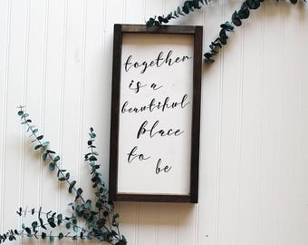 Together is a Beautiful Place to Be, Gifts for Bride, Wedding Gifts for Couple, Gifts for Mom, Farmhouse Wall Decor, Bridal, Farmhouse Sign