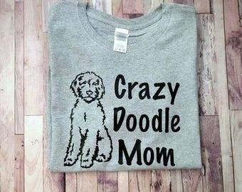 Crazy Doodle Mom - Dog Mom Shirt