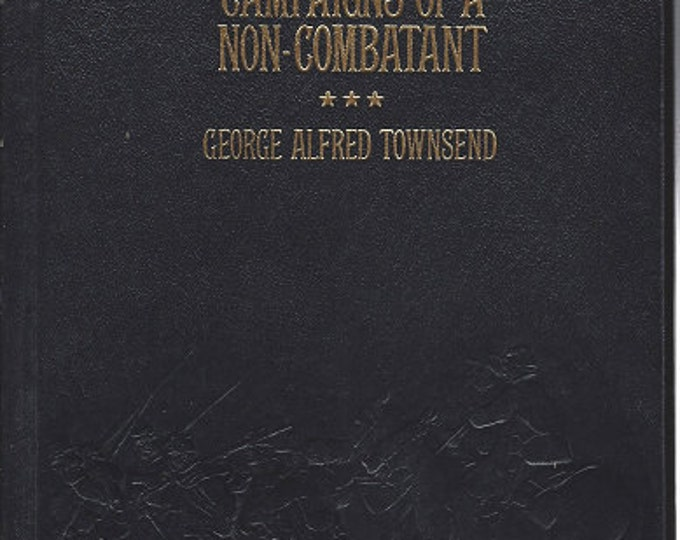Time-Life: Collector's library of the Civil War-Campaigns of a Non-Combatant by George Alfred Townsend LEATHER BOUND