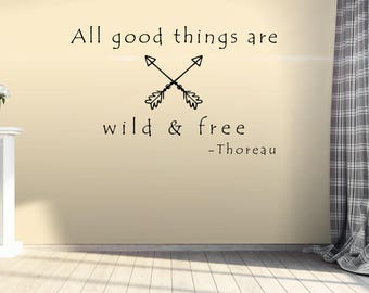 All good things are wild and free - All good things are wild and free sign- Henry David Thoreau- Henry David Thoreau quote- Thoreau wall art