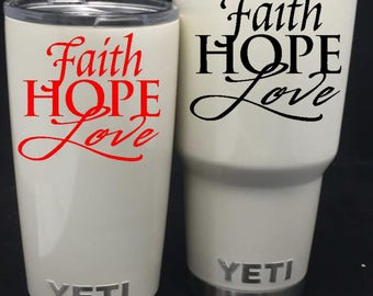 Faith,Hope,Love decal/Yeti Decal/RTIC decal/Yeti 30oz/Yeti 20oz/Vinyl decal/Tumbler decal/christian decal/religious decal/Jesus/GodPsalm
