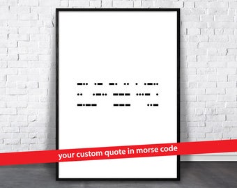 Printable Personalize Wall Art, Custom Quote, Meaningful Gift, Your Word Print, Personalized Print, Download, Gift for Him, Morse, BFF Gift
