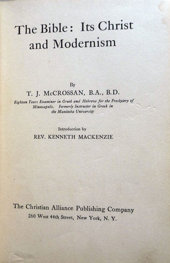 The Bible: Its Christ and Modernism 1925 by T.J. McCrossan - Hardcover HC - Christian Alliance Publishing