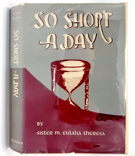 So Short A Day: The Life of Mother Marie-Rose Sr. M. Eulalia Theresa 1954 Hardcover HC w/ Dust Jacket - Catholic Religion