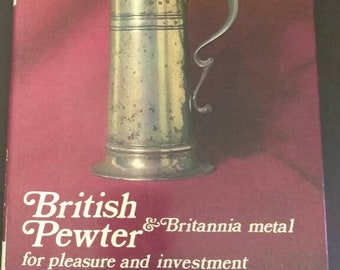 British Pewter and Britannia Metal For Pleasure and Investment , 1973 ,  Christopher A Peal , Printed and Bound in Great Britain