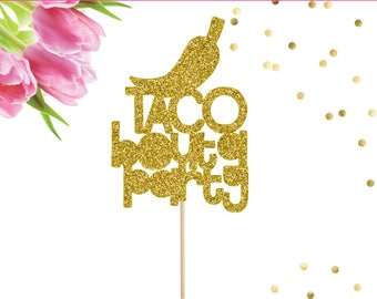 Taco Bout a Party Cake Topper, Taco Cake Topper, Fiesta Cake Topper, Fiesta Decor, Taco Party Decor, Cinco De Mayo Decor, Taco Smash Cake