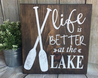 Life Is Better At The Lake- Wood Sign | Hand Painted Sign | Cabin Decor | Rustic Decor | Lake Decor | Lake House Sign | Wood Lake Sign