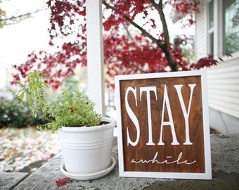 Stay Awhile - Sign