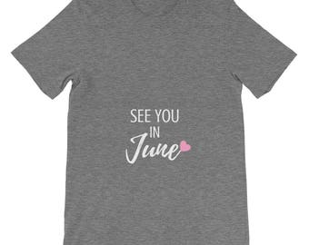 See You in June Pregnancy Announcement New Baby Girl Mom Pregnant Gender Neutral Reveal Pink Heart Adult Shirt